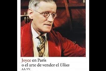 """Portada del libro """"Joyce en París o el arte de vender el Ulises"""". Varios Autores."""